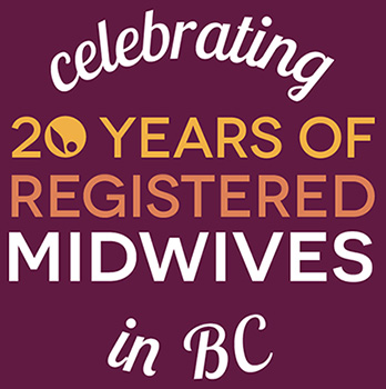 Celebrating 20 Years of Registered Midwives in BC